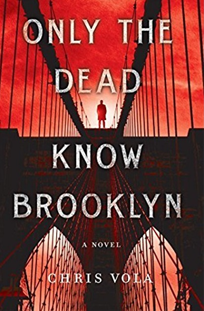 Only the Dead Know Brooklyn by Chris Vola
